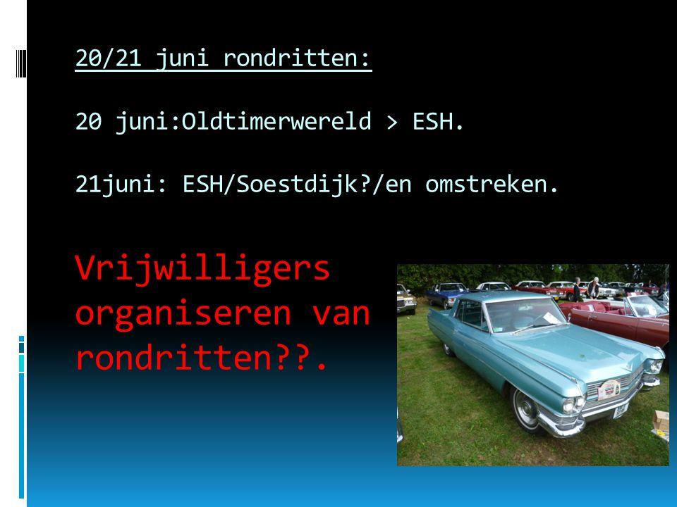 20/21 juni rondritten: 20 juni:Oldtimerwereld > ESH.
