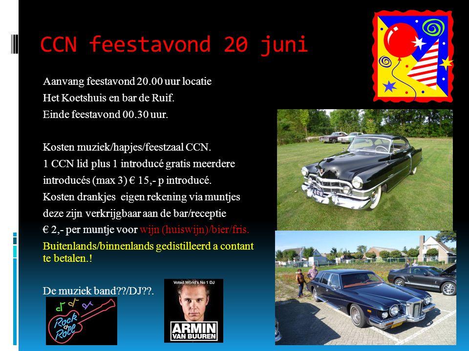 CCN feestavond 20 juni Aanvang feestavond 20.00 uur locatie Het Koetshuis en bar de Ruif.