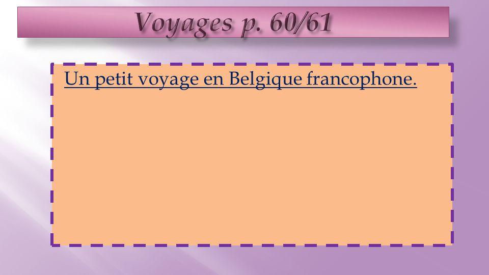 Un petit voyage en Belgique francophone.
