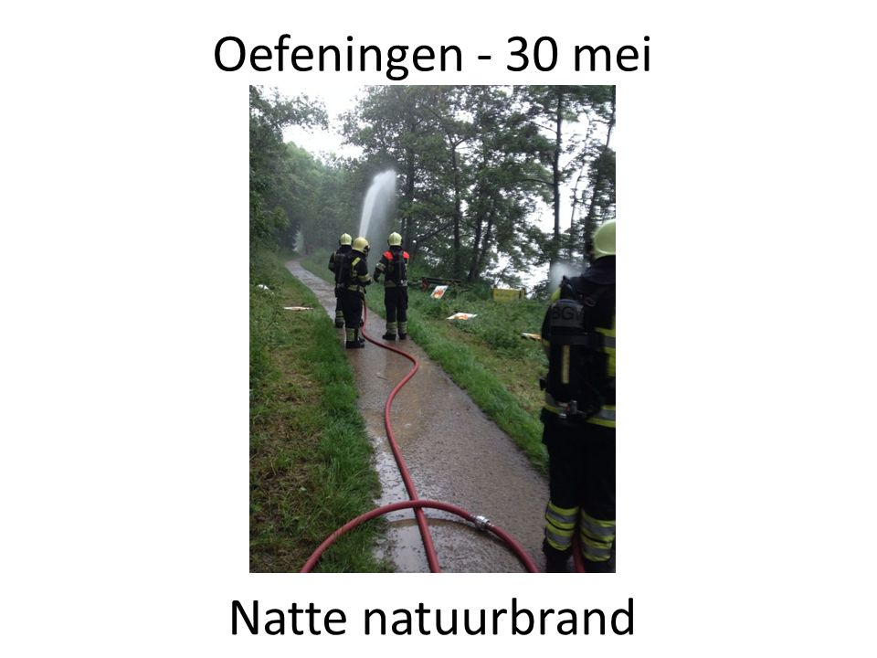Oefeningen - 30 mei Natte natuurbrand