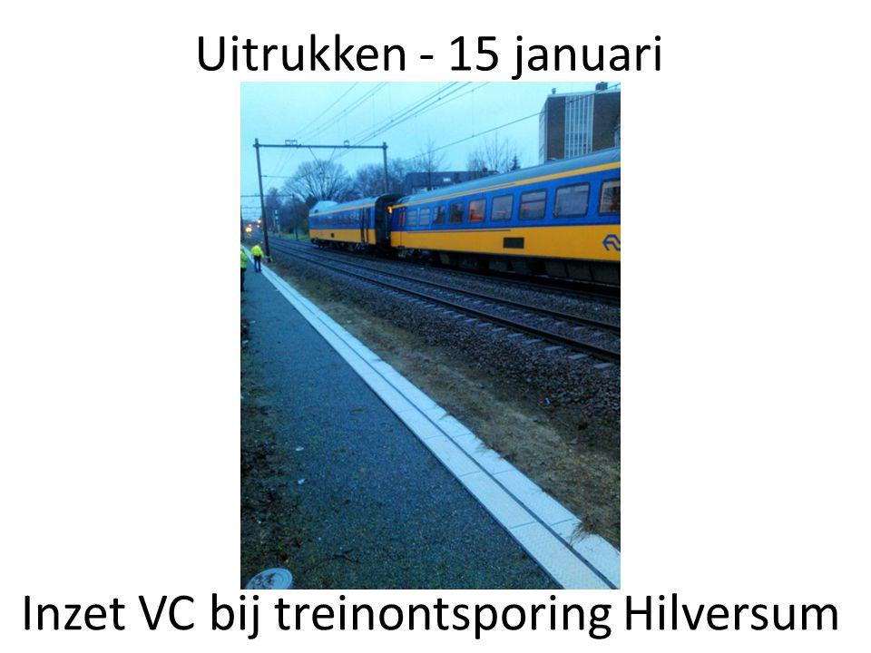 Uitrukken - 15 januari Inzet VC bij treinontsporing Hilversum