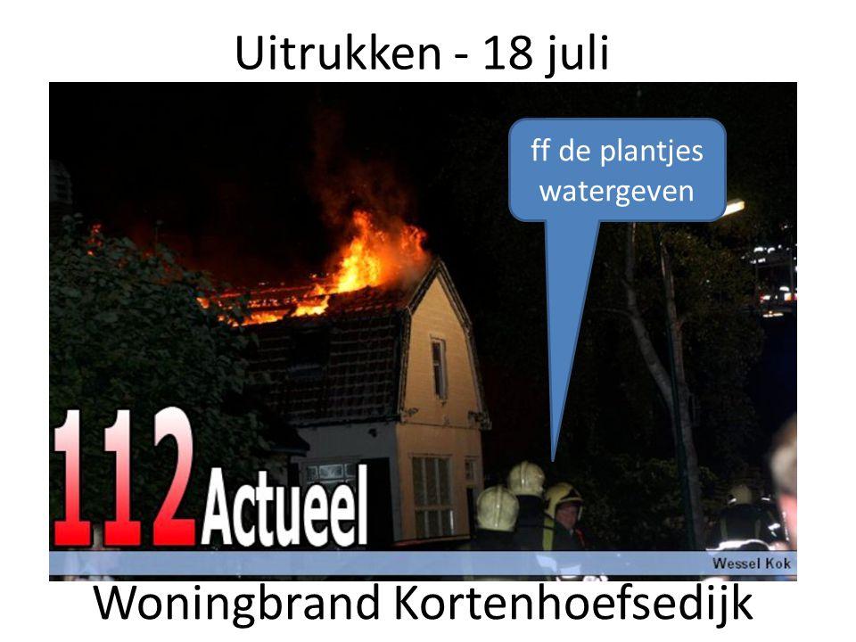 Uitrukken - 18 juli Woningbrand Kortenhoefsedijk ff de plantjes watergeven