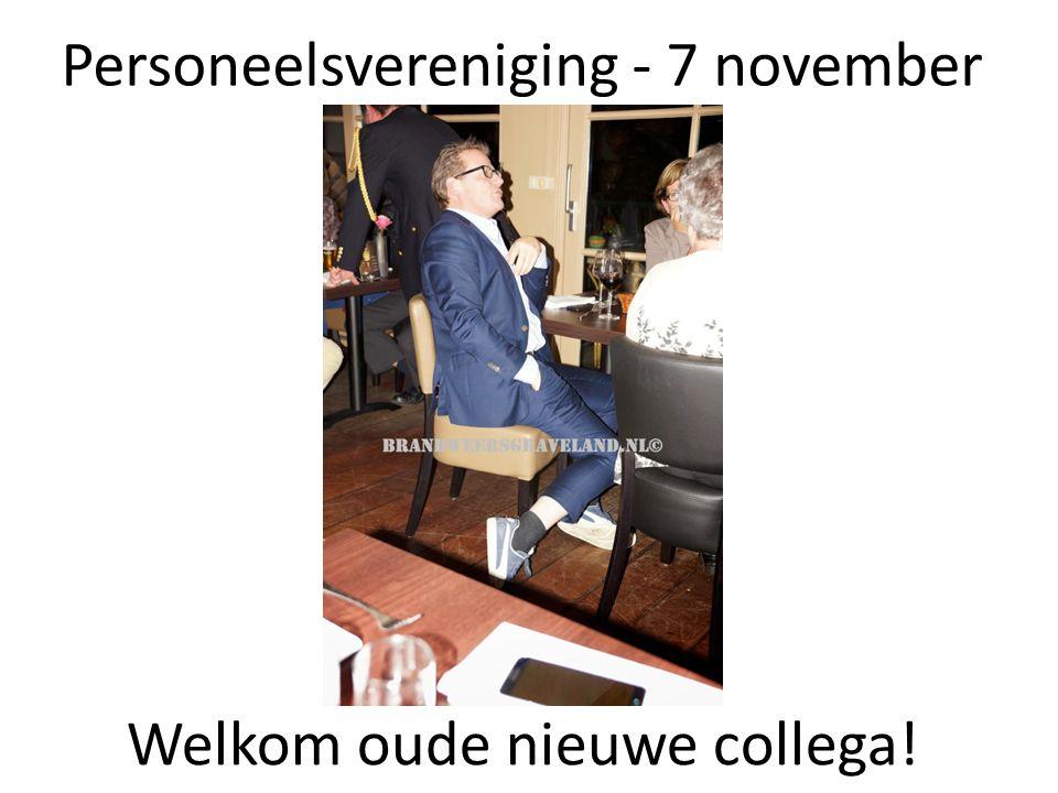Personeelsvereniging - 7 november Welkom oude nieuwe collega!
