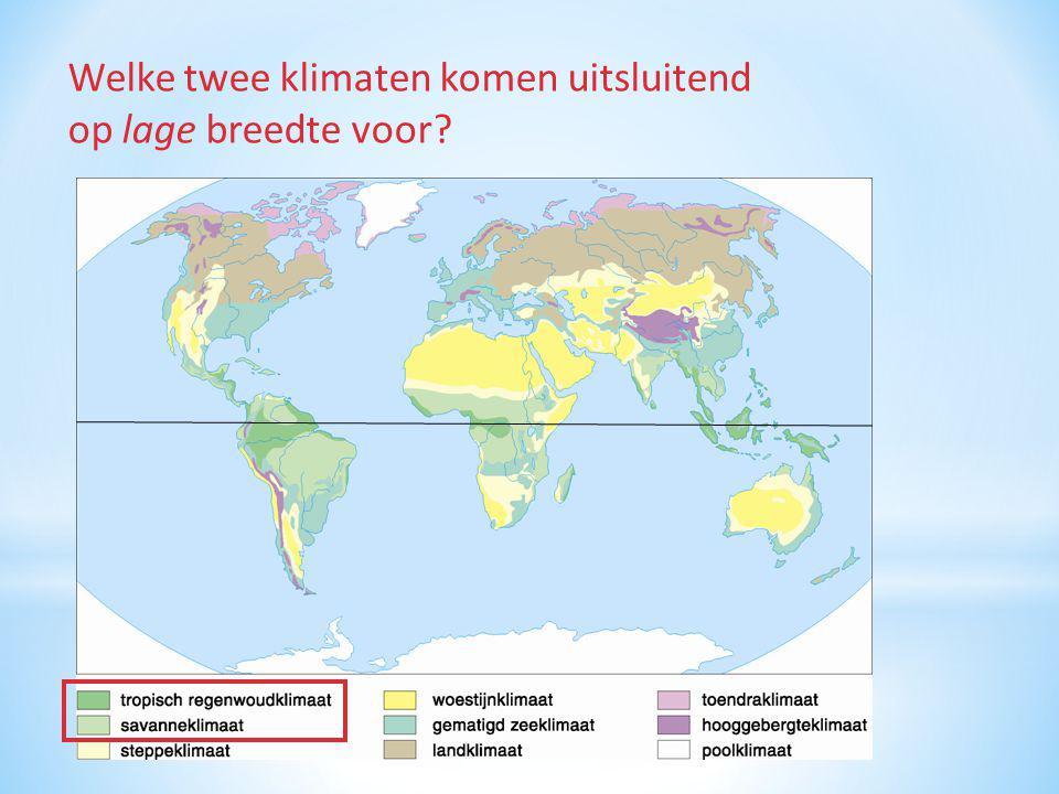 Welke twee klimaten komen uitsluitend op lage breedte voor?