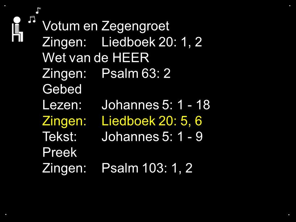 ... Liedboek 20: 5, 6