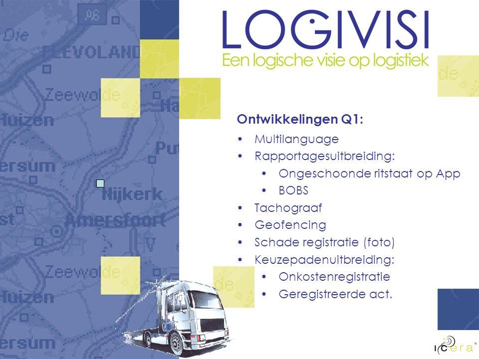 Ontwikkelingen Q1: Multilanguage Rapportagesuitbreiding: Ongeschoonde ritstaat op App BOBS Tachograaf Geofencing Schade registratie (foto) Keuzepadenuitbreiding: Onkostenregistratie Geregistreerde act.