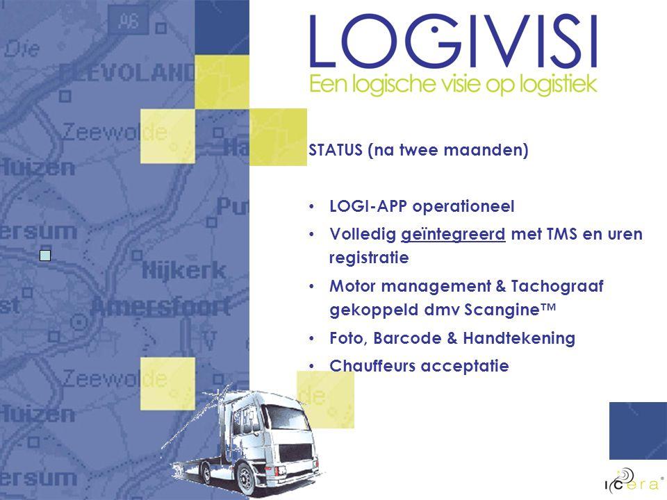 STATUS (na twee maanden) LOGI-APP operationeel Volledig geïntegreerd met TMS en uren registratie Motor management & Tachograaf gekoppeld dmv Scangine™