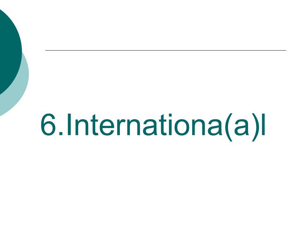 6.Internationa(a)l