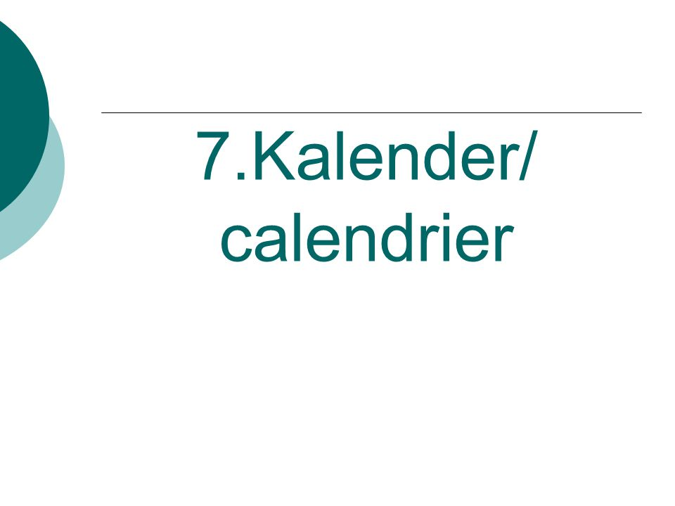 7.Kalender/ calendrier