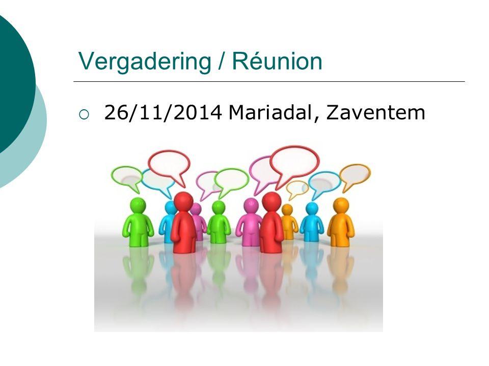 Vergadering / Réunion  26/11/2014 Mariadal, Zaventem