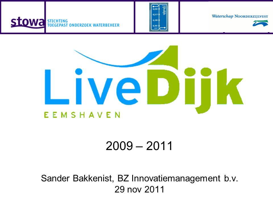 2009 – 2011 Sander Bakkenist, BZ Innovatiemanagement b.v. 29 nov 2011