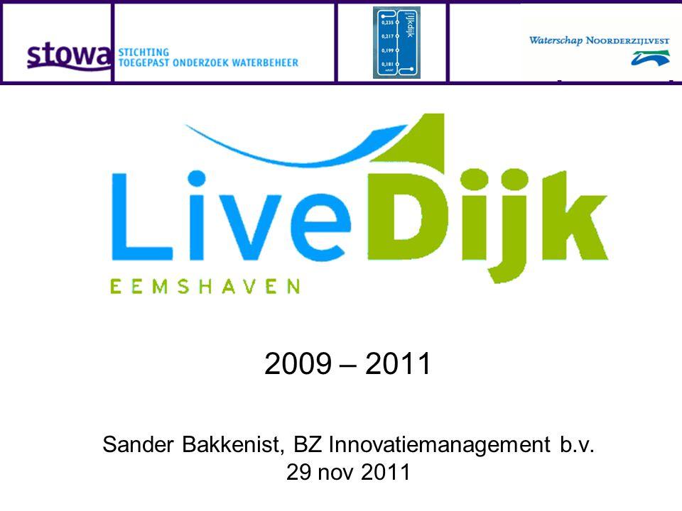 2009 – 2011 Sander Bakkenist, BZ Innovatiemanagement b.v. 29 nov 2011
