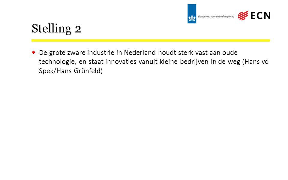 Stelling 2 De grote zware industrie in Nederland houdt sterk vast aan oude technologie, en staat innovaties vanuit kleine bedrijven in de weg (Hans vd Spek/Hans Grünfeld)