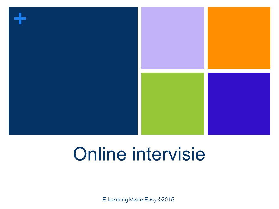 + Online intervisie E-learning Made Easy ©2015
