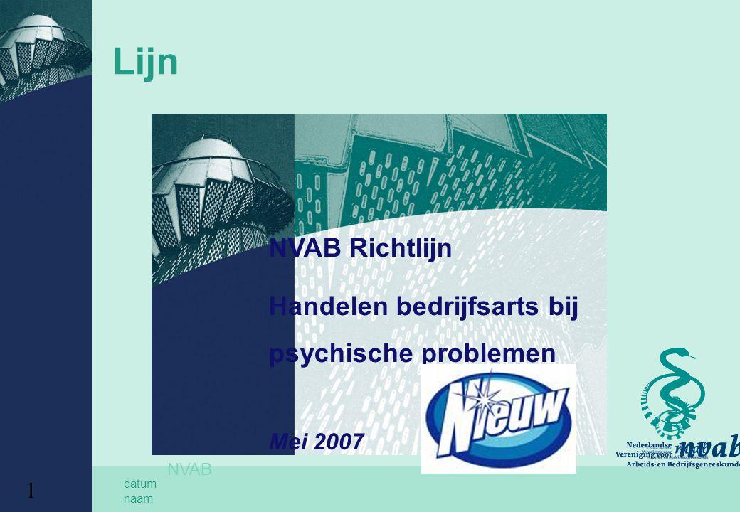 datum naam 1 NVAB Richtlijn Handelen bedrijfsarts bij psychische problemen Mei 2007 NVAB Lijn