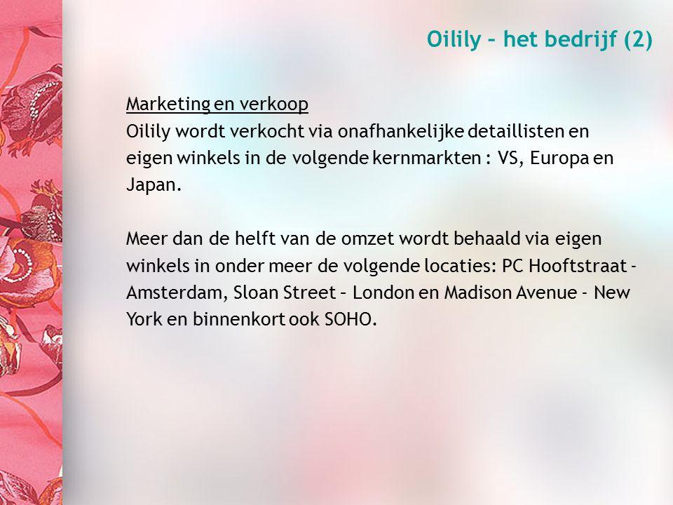 Marketing en verkoop Oilily wordt verkocht via onafhankelijke detaillisten en eigen winkels in de volgende kernmarkten : VS, Europa en Japan.