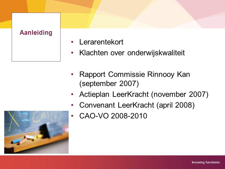 Invoering functiemix Aanleiding Lerarentekort Klachten over onderwijskwaliteit Rapport Commissie Rinnooy Kan (september 2007) Actieplan LeerKracht (no