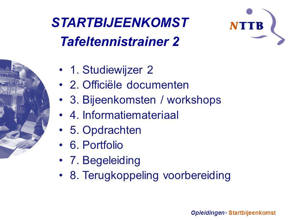Opleidingen Startbijeenkomst 1.Studiewijzer 2 2. Officiële documenten 3.