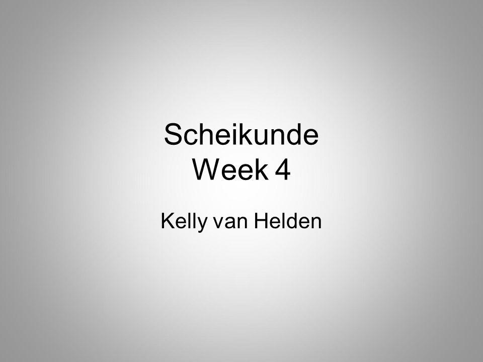 Scheikunde Week 4 Kelly van Helden