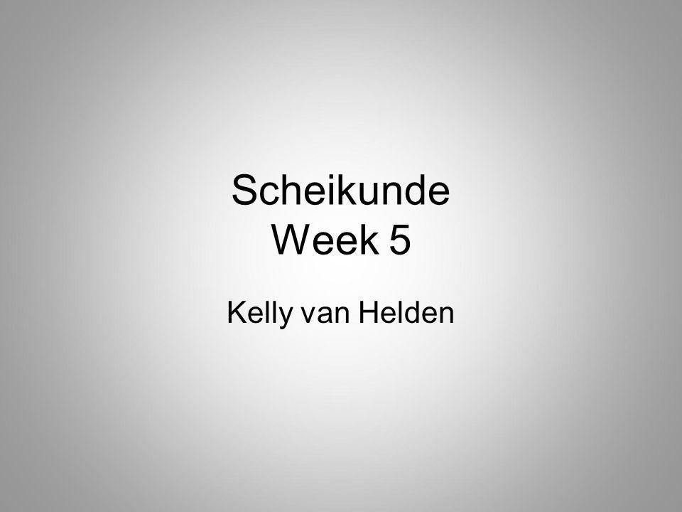 Scheikunde Week 5 Kelly van Helden