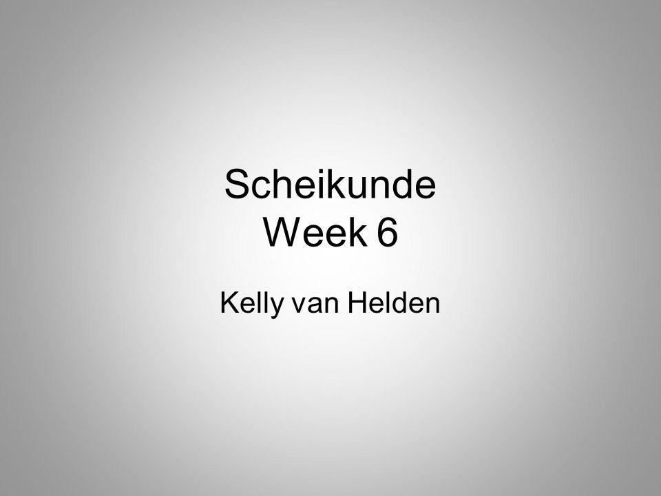 Scheikunde Week 6 Kelly van Helden