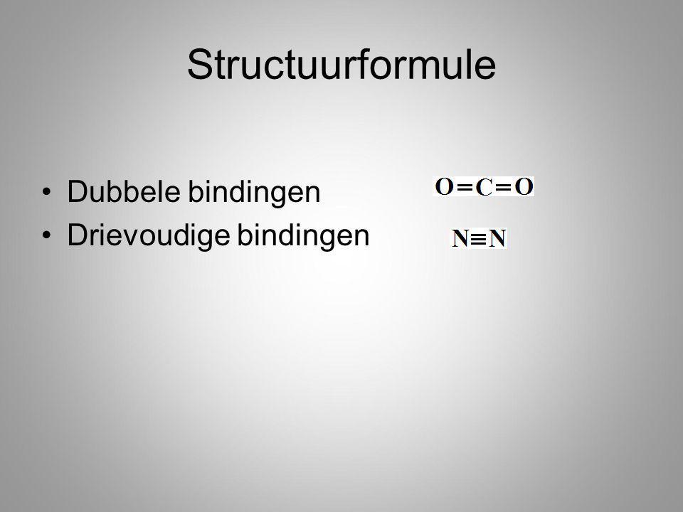 Structuurformule Dubbele bindingen Drievoudige bindingen