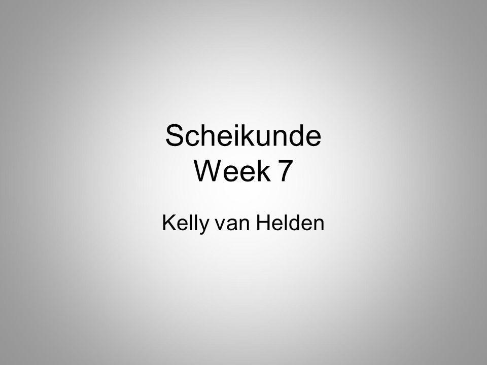 Scheikunde Week 7 Kelly van Helden