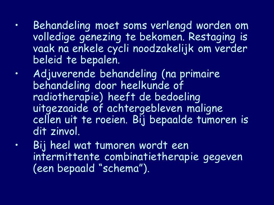 Behandeling moet soms verlengd worden om volledige genezing te bekomen. Restaging is vaak na enkele cycli noodzakelijk om verder beleid te bepalen. Ad