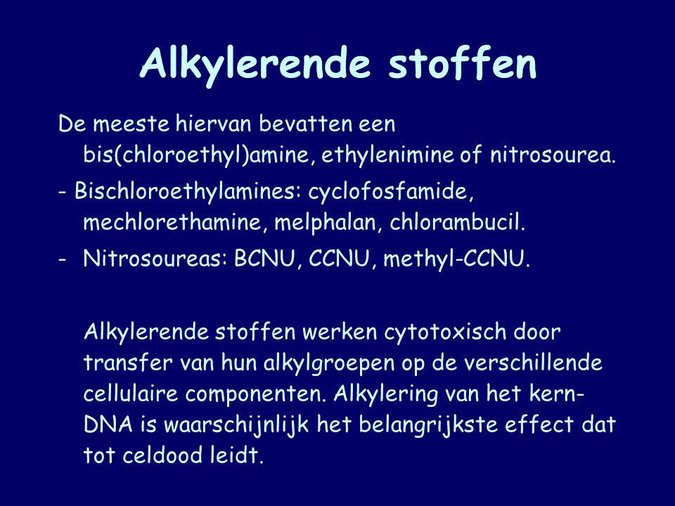 Alkylerende stoffen De meeste hiervan bevatten een bis(chloroethyl)amine, ethylenimine of nitrosourea. - Bischloroethylamines: cyclofosfamide, mechlor