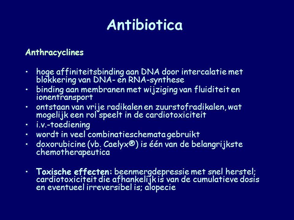 Antibiotica Anthracyclines hoge affiniteitsbinding aan DNA door intercalatie met blokkering van DNA- en RNA-synthese binding aan membranen met wijzigi