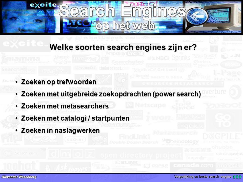 Vergelijking en beste search engine Verschillende goede en slechte punten Verschillende goede en slechte punten Onder andere: grootte database, file ondersteuning, Onder andere: grootte database, file ondersteuning, extra diensten, gebruiksvriendelijke GUI enz.