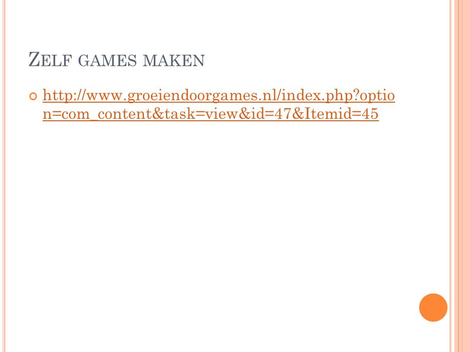 Z ELF GAMES MAKEN http://www.groeiendoorgames.nl/index.php optio n=com_content&task=view&id=47&Itemid=45