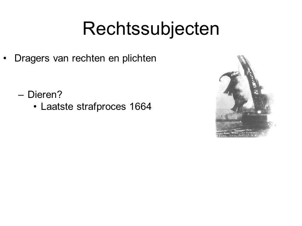 Rechtssubjecten Dragers van rechten en plichten –Dieren? Laatste strafproces 1664