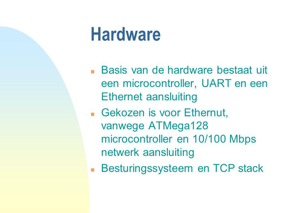 Hardware n Basis van de hardware bestaat uit een microcontroller, UART en een Ethernet aansluiting n Gekozen is voor Ethernut, vanwege ATMega128 microcontroller en 10/100 Mbps netwerk aansluiting n Besturingssysteem en TCP stack