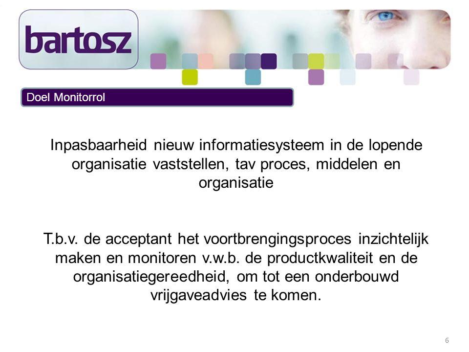 6 Inpasbaarheid nieuw informatiesysteem in de lopende organisatie vaststellen, tav proces, middelen en organisatie T.b.v. de acceptant het voortbrengi