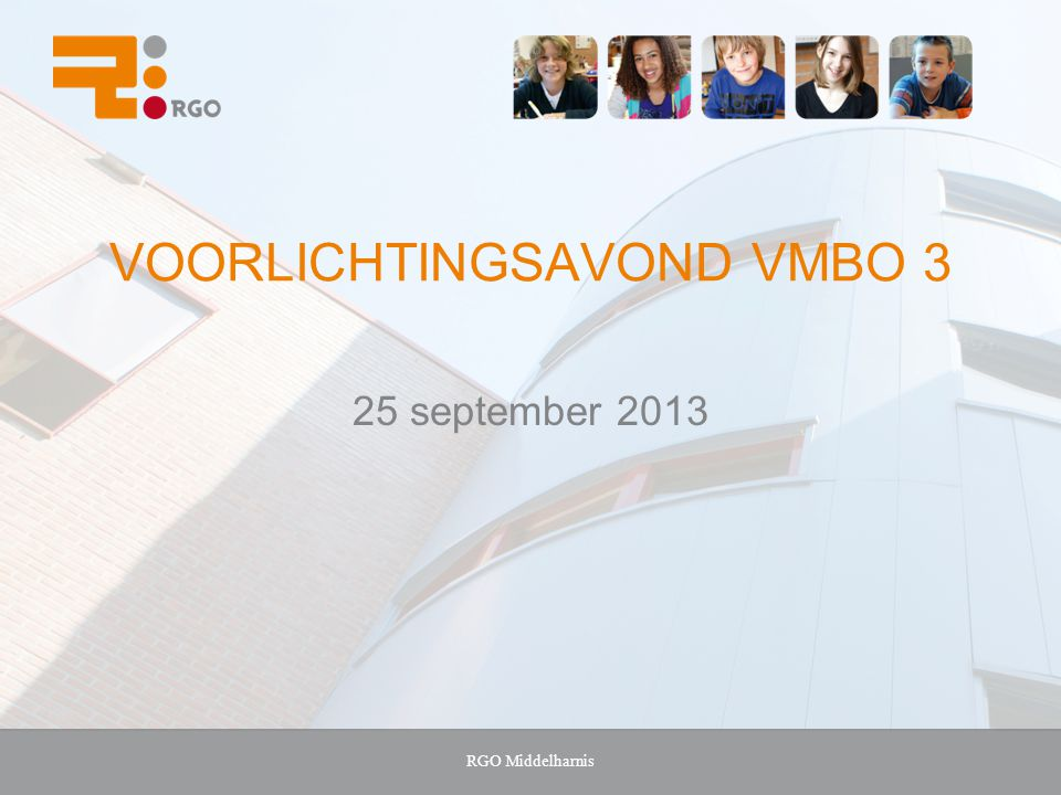 RGO Middelharnis VOORLICHTINGSAVOND VMBO 3 25 september 2013