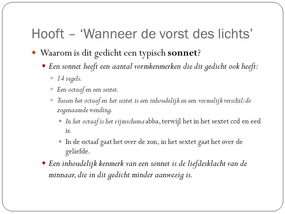 Hooft – 'Wanneer de vorst des lichts' Waarom is dit gedicht een typisch sonnet.