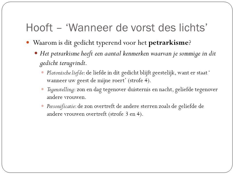 Hooft – 'Wanneer de vorst des lichts' Waarom is dit gedicht typerend voor het petrarkisme.