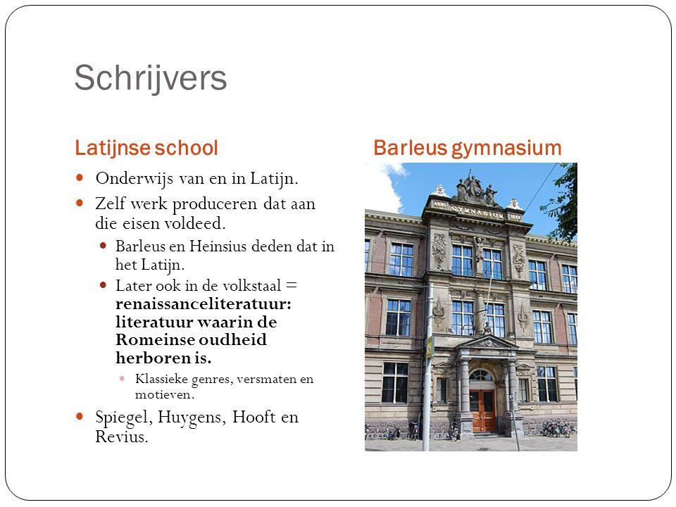 Schrijvers Latijnse schoolBarleus gymnasium Onderwijs van en in Latijn.