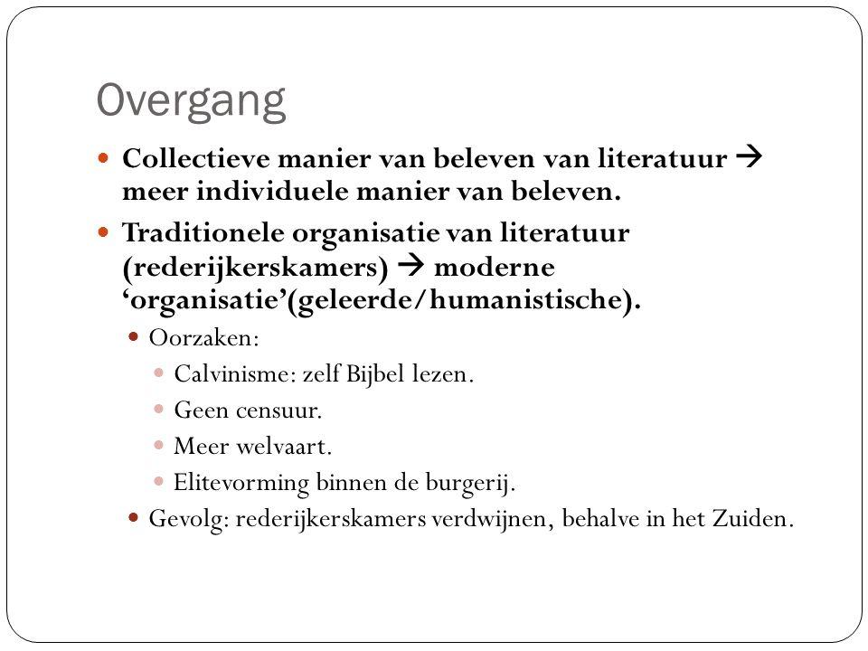 Overgang Collectieve manier van beleven van literatuur  meer individuele manier van beleven.