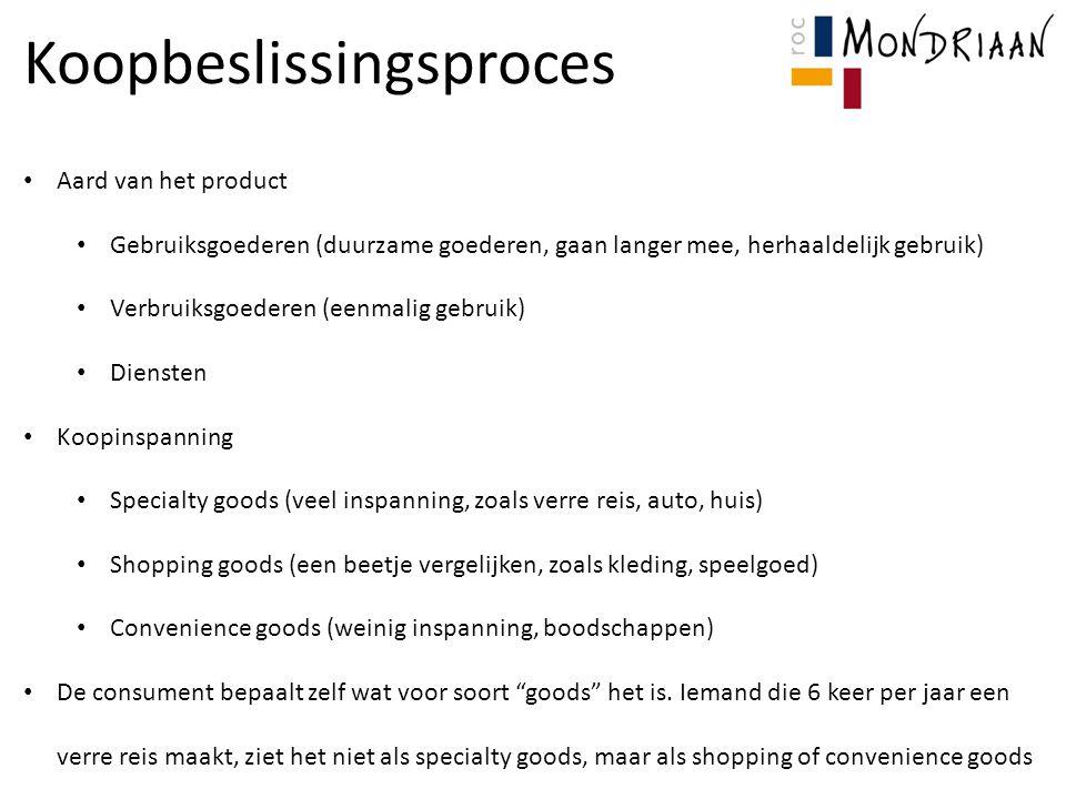 Koopbeslissingsproces Aard van het product Gebruiksgoederen (duurzame goederen, gaan langer mee, herhaaldelijk gebruik) Verbruiksgoederen (eenmalig ge