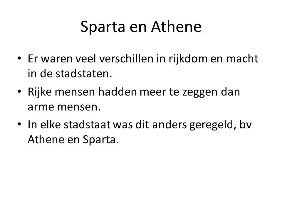 Sparta en Athene Er waren veel verschillen in rijkdom en macht in de stadstaten. Rijke mensen hadden meer te zeggen dan arme mensen. In elke stadstaat