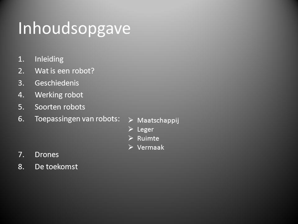 Inhoudsopgave 1.Inleiding 2.Wat is een robot.