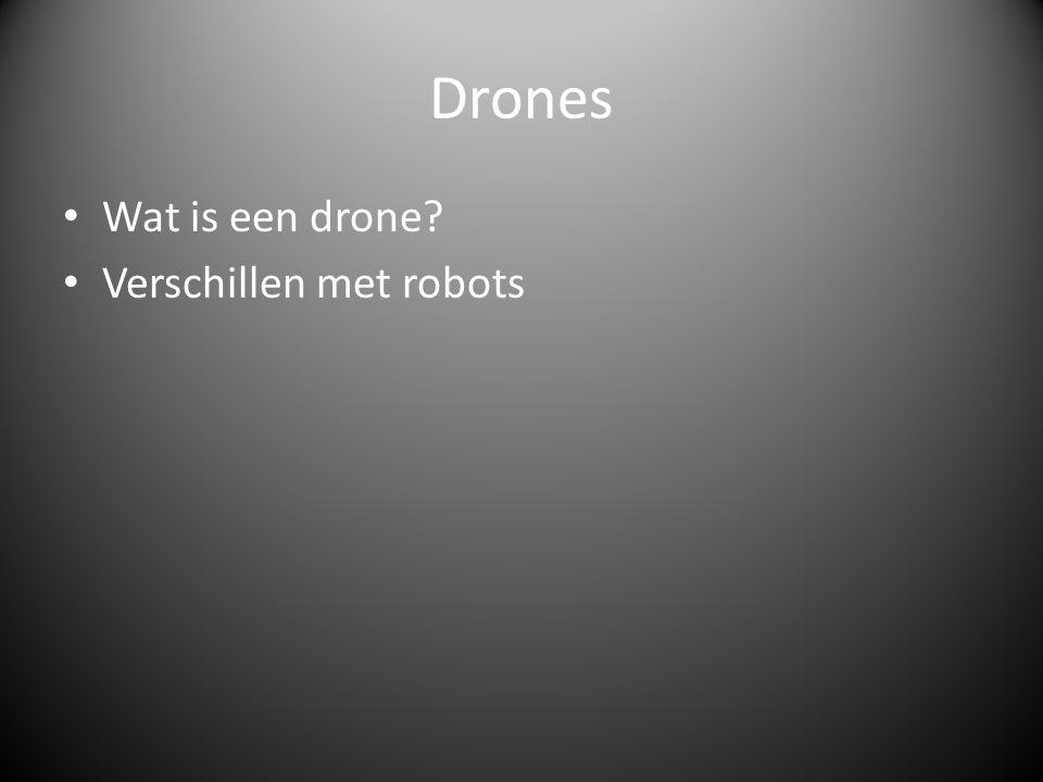 Drones Wat is een drone? Verschillen met robots