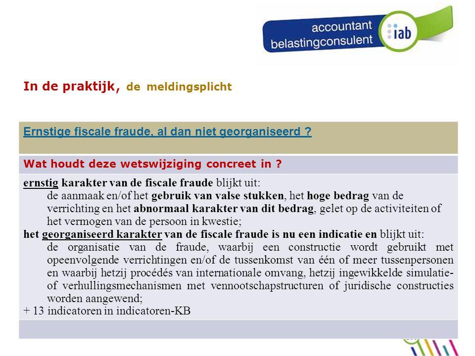 100 In de praktijk, de meldingsplicht Ernstige fiscale fraude, al dan niet georganiseerd .