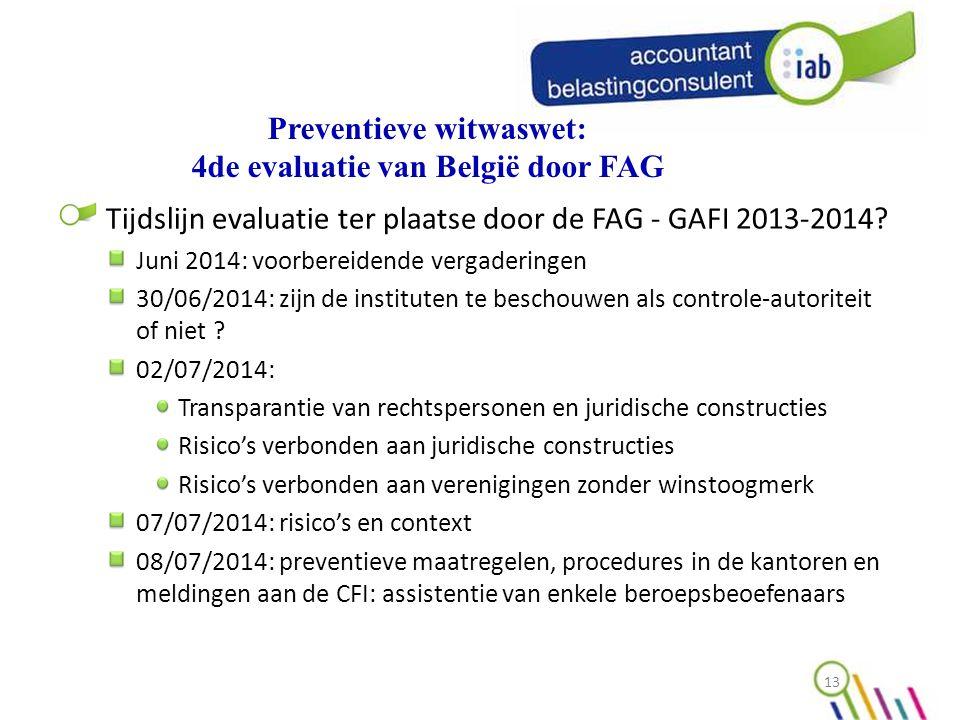 Preventieve witwaswet: 4de evaluatie van België door FAG Tijdslijn evaluatie ter plaatse door de FAG - GAFI 2013-2014.