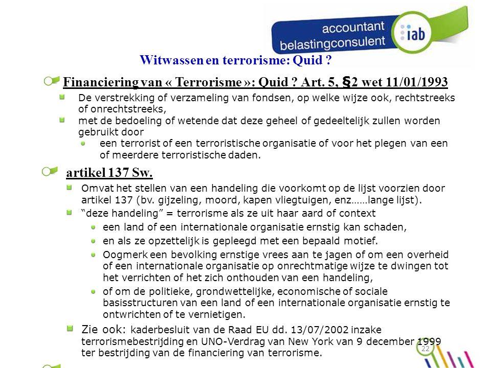 Witwassen en terrorisme: Quid .Financiering van « Terrorisme »: Quid .