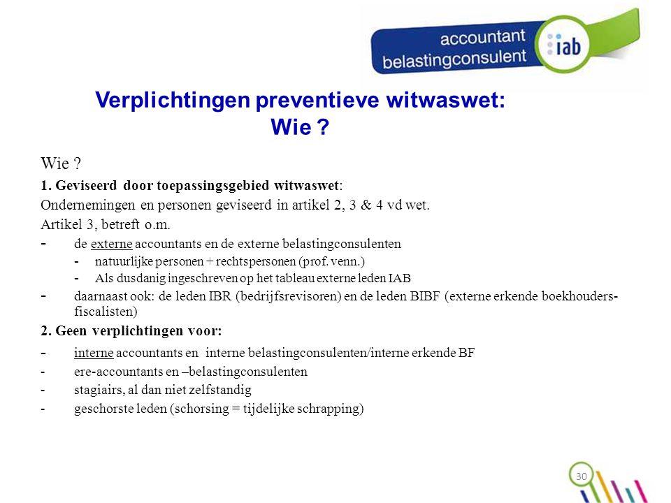 Verplichtingen preventieve witwaswet: Wie .Wie . 1.
