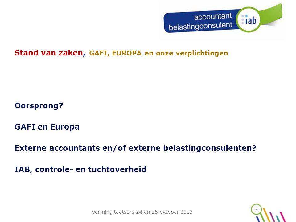 4 Stand van zaken, GAFI, EUROPA en onze verplichtingen Oorsprong.