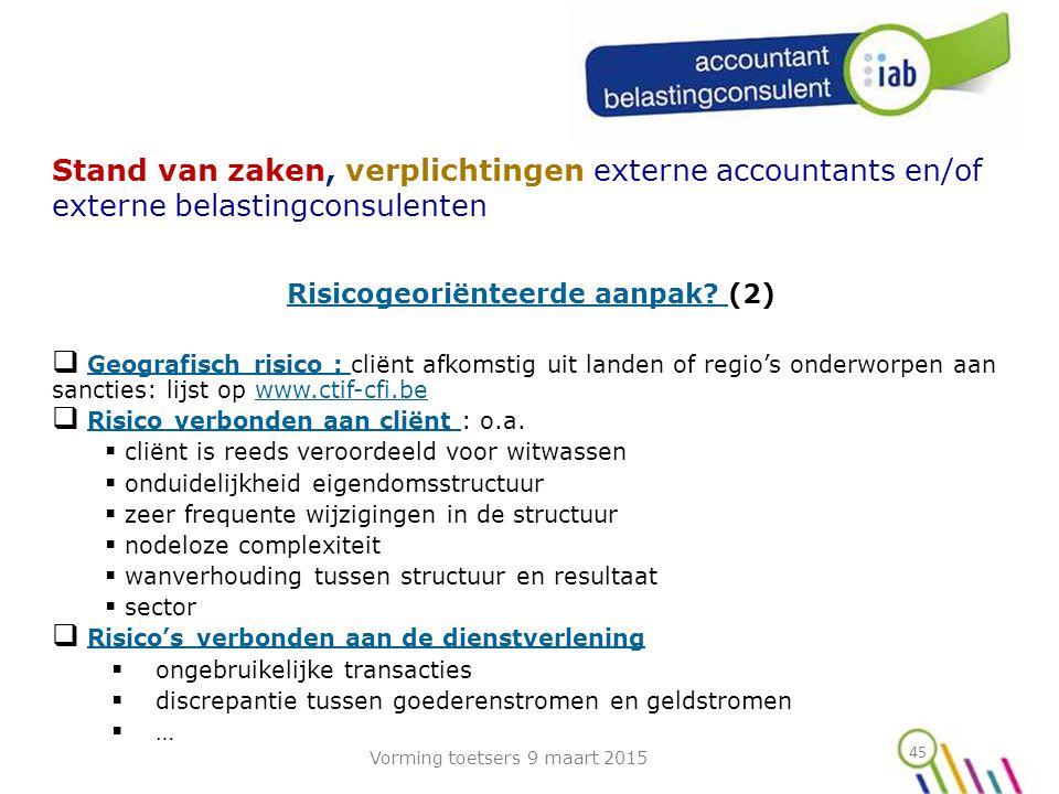 45 Stand van zaken, verplichtingen externe accountants en/of externe belastingconsulenten Risicogeoriënteerde aanpak.